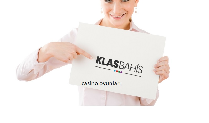 klasbahis casino oyunları